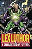 img - for Lex Luthor: A Celebration of 75 Years book / textbook / text book