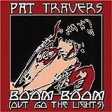 Pat Travers Boom Boom