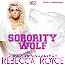 Sorority Wolf: ROAR, Book 2 (       UNABRIDGED) by Rebecca Royce Narrated by Isabella Rosanna