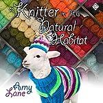 Knitter in His Natural Habitat: Granby Knitting Series, Book 4 | Amy Lane