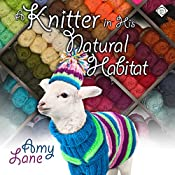Knitter in His Natural Habitat: Granby Knitting Series, Book 4 | [Amy Lane]