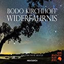 Widerfahrnis Audiobook by Bodo Kirchhoff Narrated by Frank Arnold