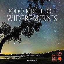 Widerfahrnis Hörbuch von Bodo Kirchhoff Gesprochen von: Frank Arnold