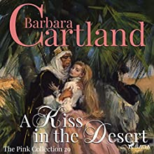 A Kiss in the Desert (The Pink Collection 29) Audiobook by Barbara Cartland Narrated by Anthony Wren