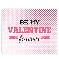 Lovely Collection Be My Valentine Forever Mousepad