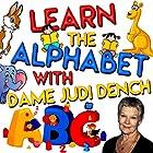 Learn the Alphabet with Dame Judi Dench Hörbuch von Tim Firth, Martha Ladly Hoffnung Gesprochen von: Judi Dench