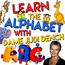 Learn the Alphabet with Dame Judi Dench | Livre audio Auteur(s) : Tim Firth, Martha Ladly Hoffnung Narrateur(s) : Judi Dench