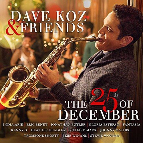Dave Koz - Dave Koz & Friends: The 25th Of December - Zortam Music
