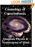 Cosmology of Consciousness: Quantum Physics & Neuroscience of Mind