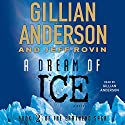 A Dream of Ice: EarthEnd Saga #2 Audiobook by Gillian Anderson, Jeff Rovin Narrated by Gillian Anderson