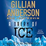 A Dream of Ice: EarthEnd Saga #2 | Gillian Anderson,Jeff Rovin