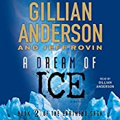A Dream of Ice: EarthEnd Saga #2 | Gillian Anderson, Jeff Rovin