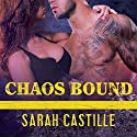 Chaos Bound: Sinner's Tribe Motorcycle Club Series, Book 4 Audiobook by Sarah Castille Narrated by Carrie Brach