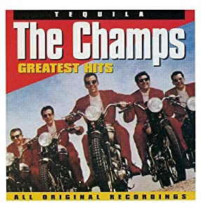 Champs - Greatest Hits-Tequila