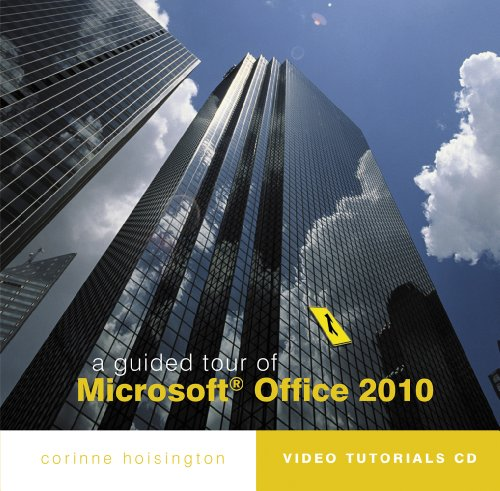 A Guided Tour of Microsoft Office 2010
