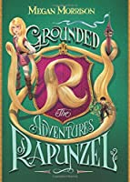 Tyme #1: Grounded: The Adventures of Rapunzel