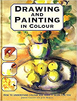 Drawing and Painting in Colour: JUDY MARTIN, SEAN CONNOLLY (EDITOR
