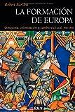 La formación de Europa (Spanish Edition) (8437056918) by Bartlett, Robert