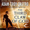 The Third Claw of God: Andrea Cort, Book 2 (       UNABRIDGED) by Adam-Troy Castro Narrated by Kathe Mazur