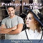 Perhaps Another Time Hörbuch von Maggie Maloney Gesprochen von: Sarah Kate