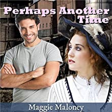 Perhaps Another Time Audiobook by Maggie Maloney Narrated by Sarah Kate