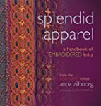 Splendid Apparel: A Handbook of Embro...