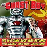 Ghost Boy, Volume 1 | Terrence Alexander,Micah Harris,Andrew Salmon
