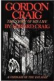 Gordon Craig: The Story of His Life (0879100303) by Craig, Edward