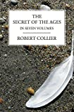 The Secret of the Ages: In Seven Volumes (Complete)