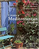 img - for Create a Mediterranean Garden by Pattie Barron (1999-04-01) book / textbook / text book