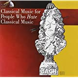 Classical Music for People Who Hate Classical