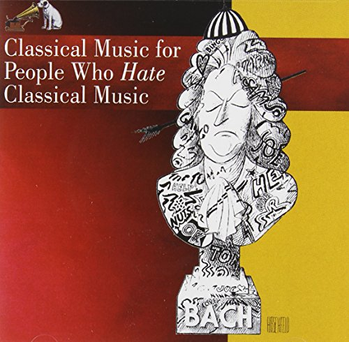 Wolfgang Amadeus Mozart - Classical Music for People Who Hate Classical Music (Disc D) - Zortam Music