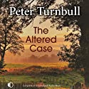 The Altered Case (       UNABRIDGED) by Peter Turnbull Narrated by Gordon Griffin