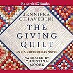 The Giving Quilt: An Elm Creek Quilts Novel | Jennifer Chiaverini