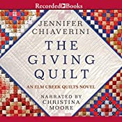 The Giving Quilt: An Elm Creek Quilts Novel | Jennifer Chiaverini