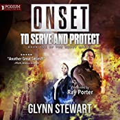 To Serve and Protect: Onset, Book 1 | [Glynn Stewart]