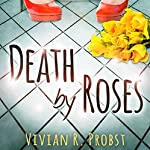 Death by Roses | Vivian R. Probst