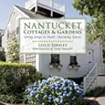 Nantucket Cottages and Gardens: Charm...