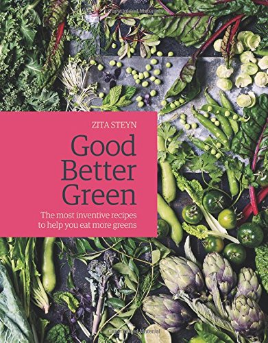 Good Better Green: The most inventive recipes to help you eat more greens