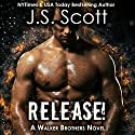 Release!: The Walker Brothers, Book 1 Hörbuch von J. S. Scott Gesprochen von: Elizabeth Powers