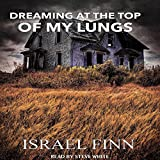 Dreaming at the Top of My Lungs: A Horror Collection