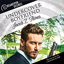 Undercover Boyfriend: Dreamspun Desires, Book 12 Audiobook by Jacob Z. Flores Narrated by Rusty Topsfield