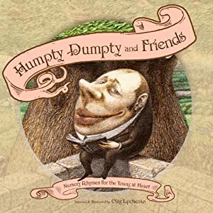 Humpty Dumpty And Friends Nursery Rhymes For The Young At Heart by Tundra Books (NY)