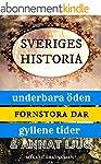 Sveriges historia: underbara �den, fo...