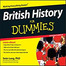 British History for Dummies | Livre audio Auteur(s) : Sean Lang Narrateur(s) : Jonathan Keeble