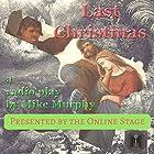 Last Christmas Hörspiel von Mike Murphy Gesprochen von: Peter Tucker, Victor Bazarov, Chris Marcellus, Libby Stephenson, Alan Weyman