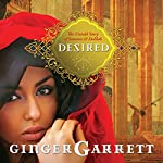 Desired: The Untold Story of Samson and Delilah   Ginger Garrett