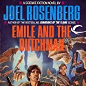 Emile and the Dutchman: Thousand Worlds, Book 2 (       UNABRIDGED) by Joel Rosenberg Narrated by Maxwell Glick
