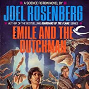 Emile and the Dutchman: Thousand Worlds, Book 2 | [Joel Rosenberg]
