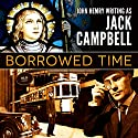 Borrowed Time Audiobook by Jack Campbell Narrated by Adam Verner